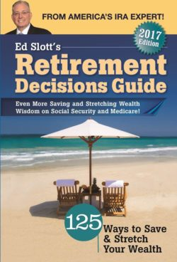 Ed Slott's 2017 Retirement Decisions Guide
