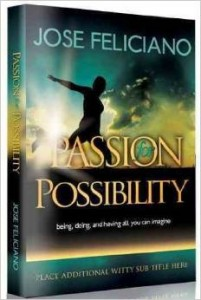 passion-for-possibility-jose-feliciano