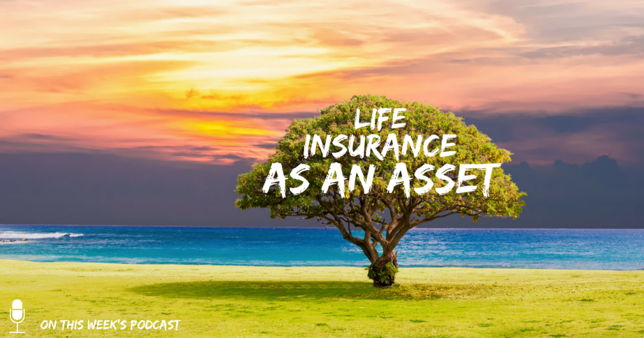 Life Insurance As An Asset Real Wealth Marketing